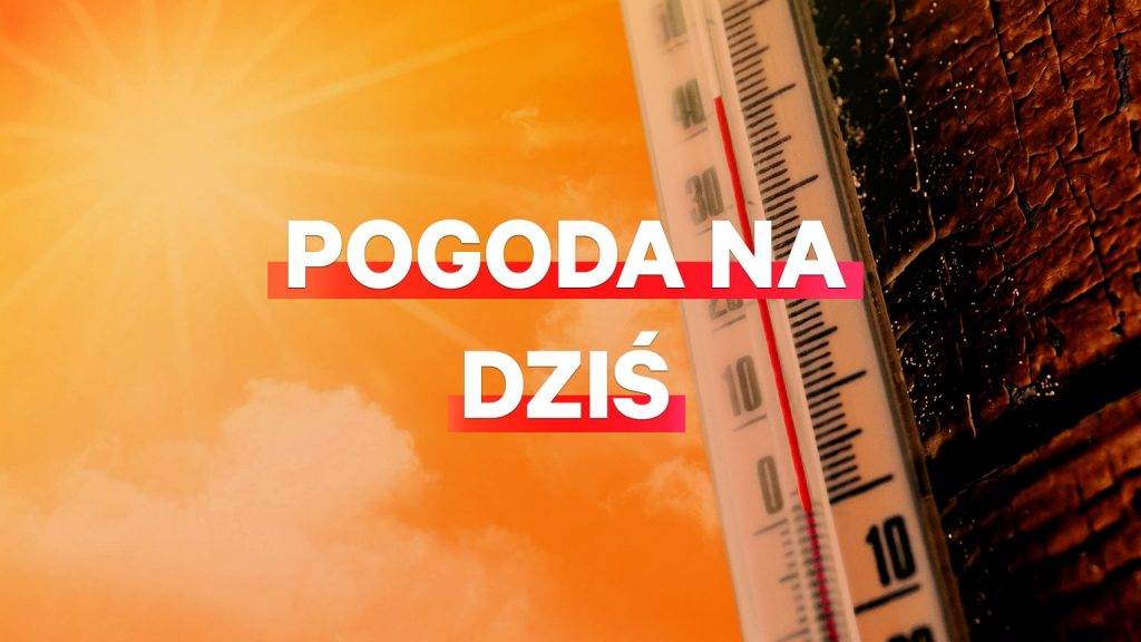 Today's weather - Friday, June 18.  A heat wave in Poland.  Shadow thermometers can display up to 33 degrees