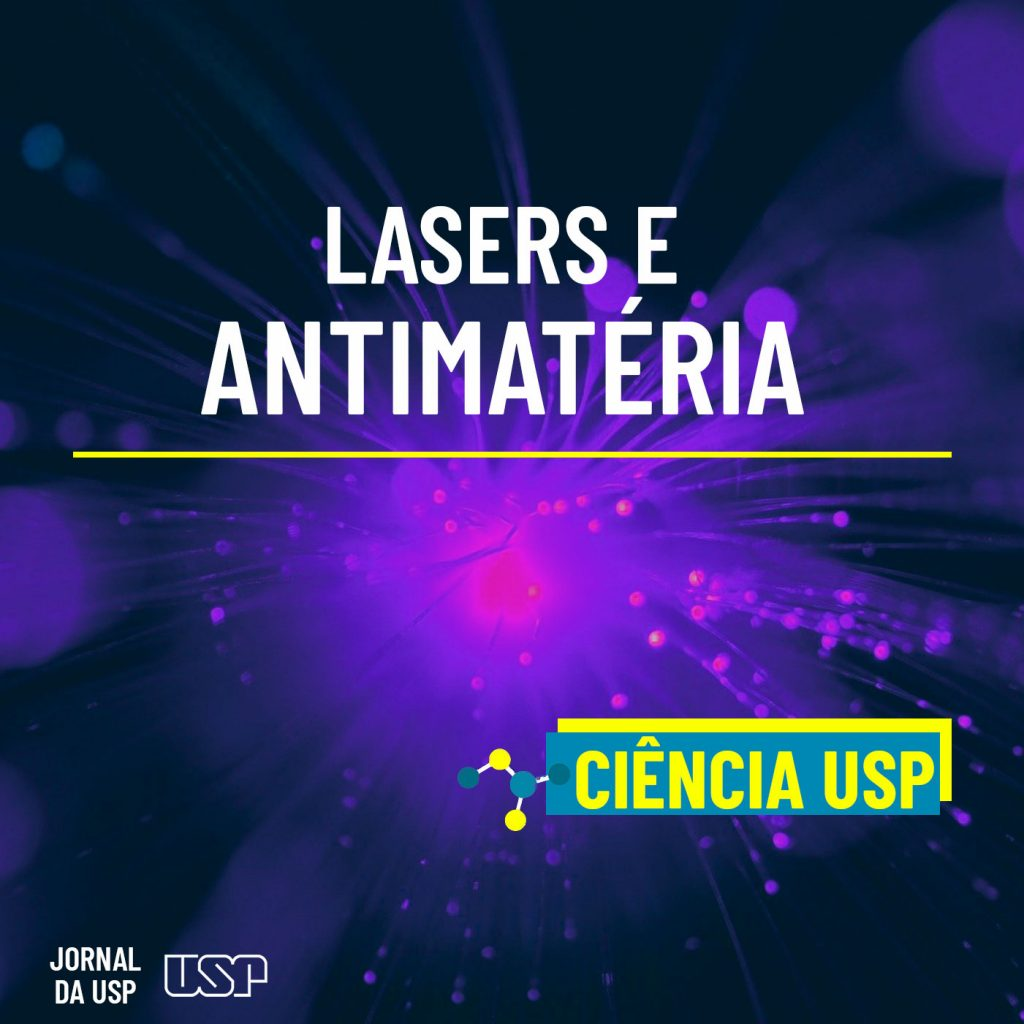 How did scientists use the laser to manipulate antimatter?  - USP . Newspaper