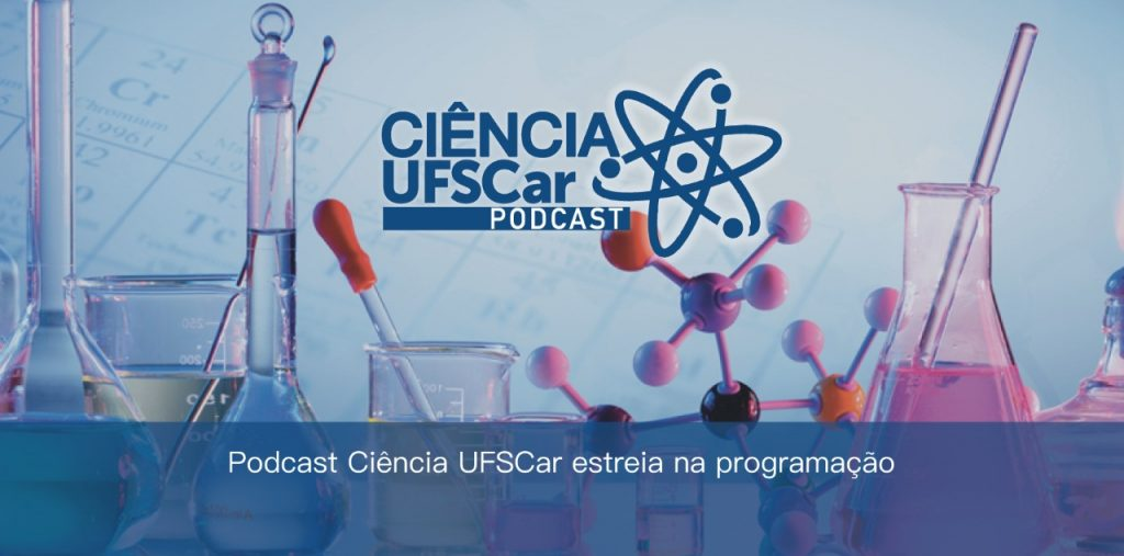 The UFSCar Science podcast publishes research in conversations with scientists